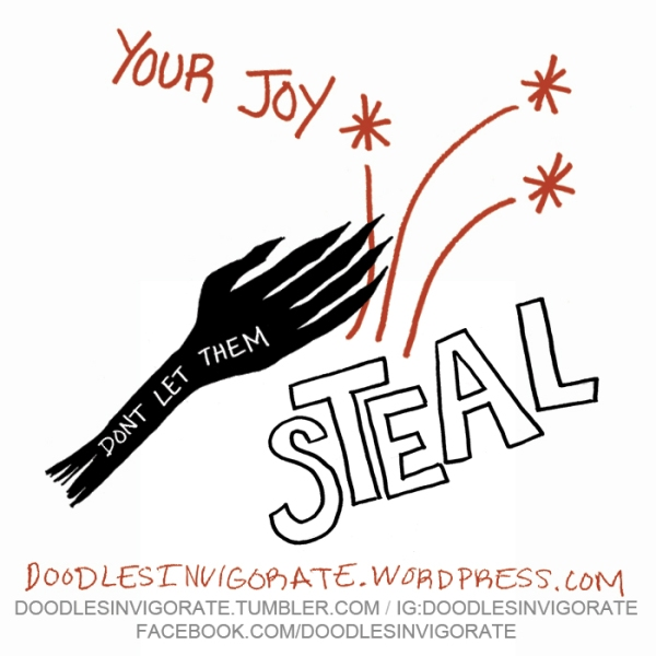 steal-your-joy_DoodlesInvigorate