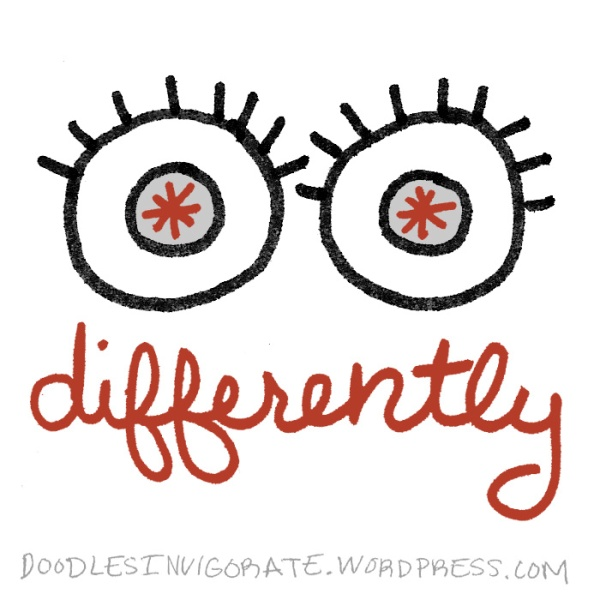 see-differently_DoodlesInvigorate